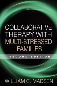 Collaborative Therapy with Multi-Stressed Families