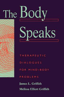 The Body Speaks: Therapeutic Dialogues for Mind-Body Problems