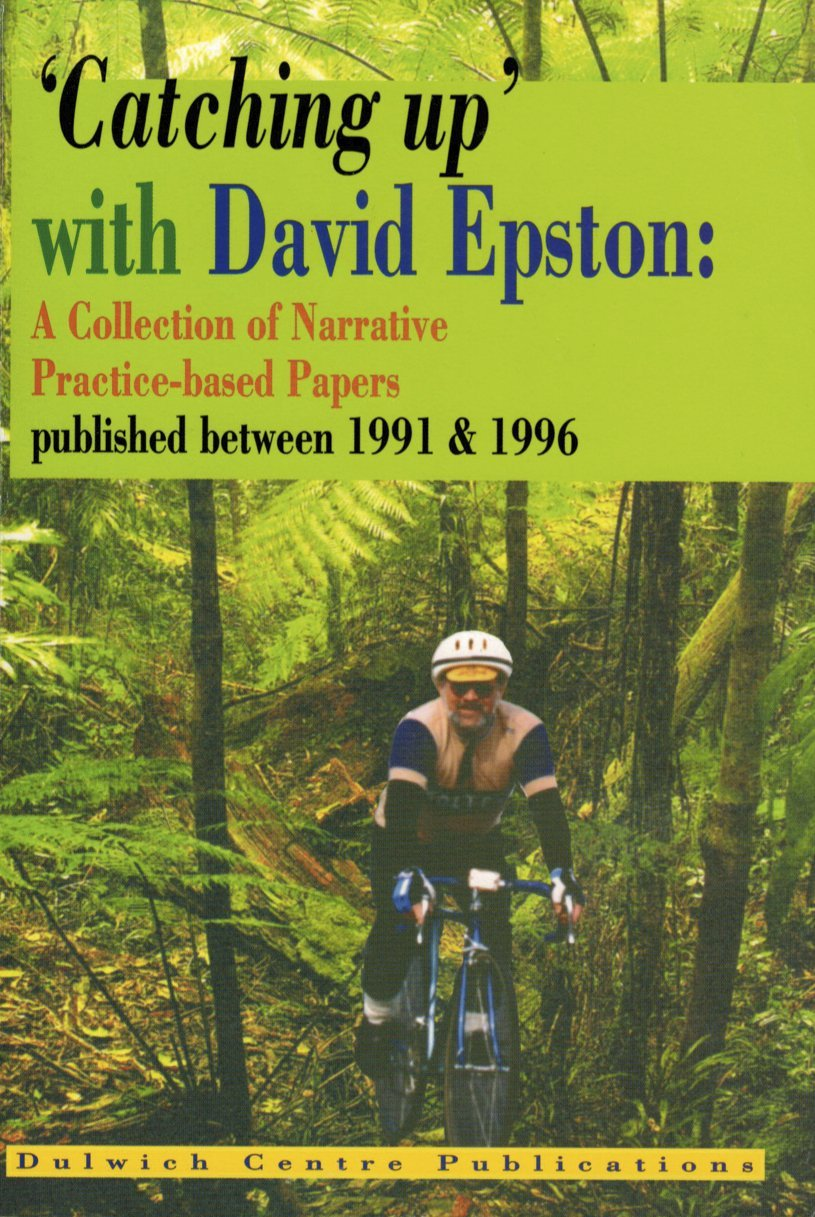 Catching up with David Epston: A Collection of Narrative Practice-Based Papers, Published between 1991 and 1996 [Paperback]