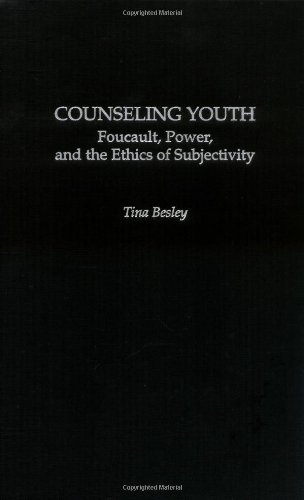 Counseling Youth: Foucault, Power, and the Ethics of Subjectivity